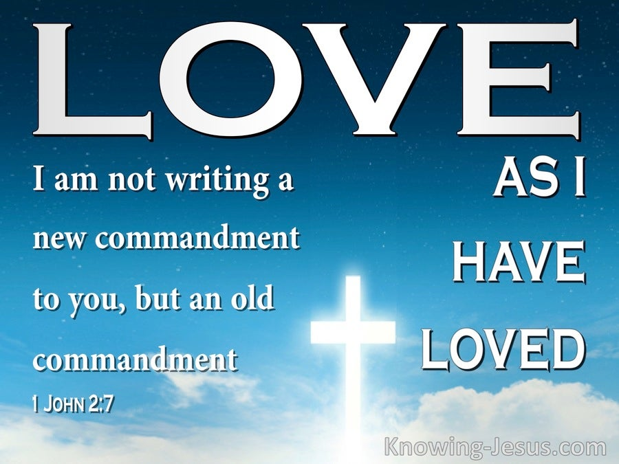 1 John 2:7 Not A New Command But An Old One (blue)
